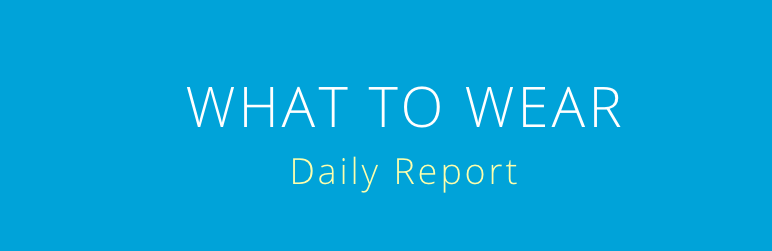What to Wear Daily Report